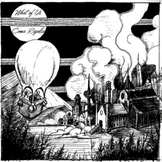 B/W Cover of the What of Us / Coma Regalia Split LP. It shows a roughly drawn burning village and two people in a hot-air balloon next to it.