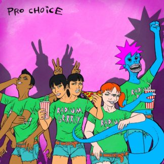"Cover of Radium Grrrls ""Pro Choice"" 7"" showing 4 persons with body modifications like blue skin, 3 eyes, two heads or 10 arms. Pink background with the band name in the upper left corner."
