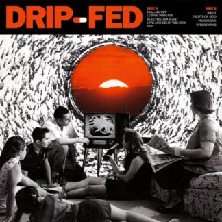 Cover fo the Drip-Fed S/T LP showing a b/w picture of some people gathered around a TV that shows a screaming woman. Through the round window in the background you can see a red, setting run.