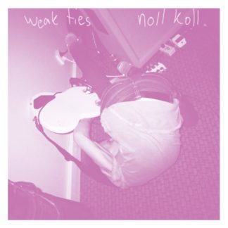 "Cover of the Weak Ties / Noll Koll Split 7"" show a picture of a person rolling on the floor and playing guitar."