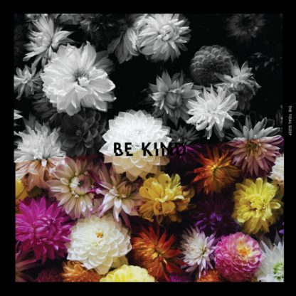 "Cover of the The Tidal Sleep ""Be Kind"" EP showing a colorful carpet of flowers with the upper half of the artwork being b/w."