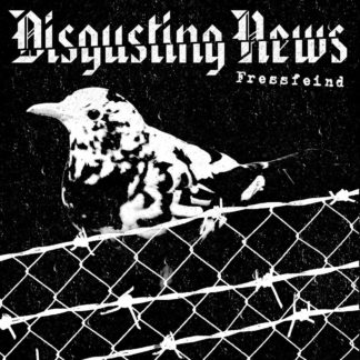 "B/W Cover of the Disgusting News ""Fressfeind"" EP showing a bord that sits on a fence with barbwire"