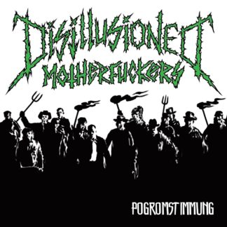 "Cover of the Disillusioned Motherfuckers ""Pogromstimmung"" 7"" showing an angry mob of people with forks and torches in black on a white background. The band and record name is written in green letters above the scene."